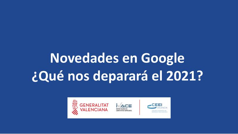 Ponencia Novedades en Google. ¿Qué nos deparará el 2021?
