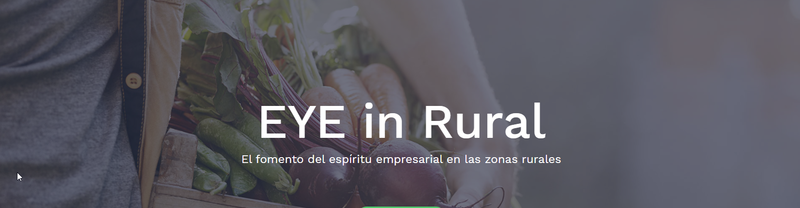EYE in Rural Project: El fomento del espíritu empresarial en las zonas rurales